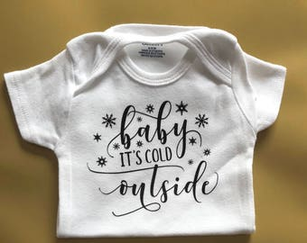 Baby it's Cold Outside onesie, available short and long sleeves !