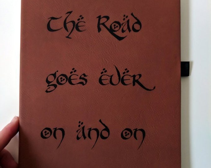 Tolkien Notebook / Journal - The Road Goes Ever On and On - laser engraved on leatherette. Travel journal / diary.  LotR Hobbit
