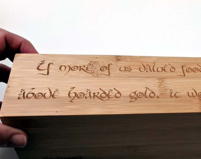 "Tolkien Hobbit wooden tea box. ""If more of us valued food and cheer and song above hoarded gold, it would be a merrier world!"""