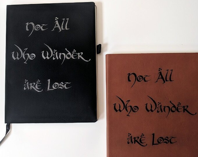 Tolkien Notebook / Journal - Not All Who Wander are Lost - laser engraved on leatherette. Travel journal / diary.  Hobbit, Lord of the Rings