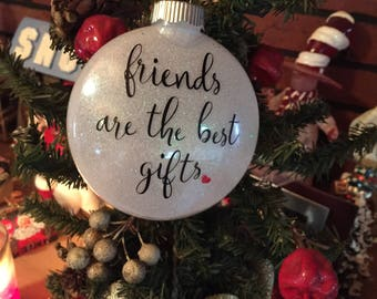 friends are the best gift best friend christmas ornament best friend christmas ideas best friend christmas gift personalized friend gift