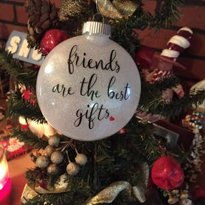 Friends Are The Best Gift Christmas Ornament Friends Best Etsy
