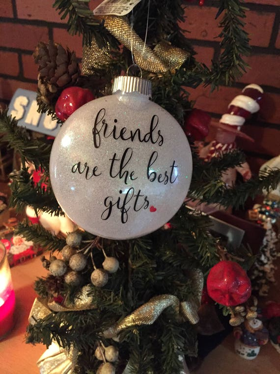 Friends Are The Best Gift Best Friend Christmas Ornament | Etsy