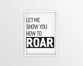 Let me show you how to roar quote. Motivational Greeting card. Motivation quote. Inspirational Typo. Inspirational Quotes