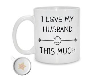 I Love My Husband This Much | 11oz Mug | Birthday Gift | Gift For Husband