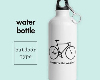 Water Bottle - Sports Bottle - Bike Gifts - Gifts for Cyclists - Bicycle Gifts - Bike Bottles - Whatever the Weather WB002