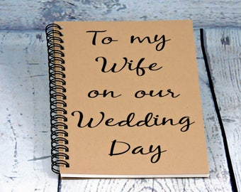 To my Wife on our Wedding Day - Blank Journal, spiral journal, Gift for Bride, Wedding Day Journal, Wedding, sketchbook, diary Gift