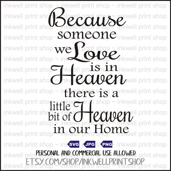 Because Someone We Love Is In Heaven Digital File Svg Png Etsy
