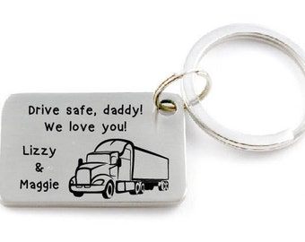 Drive Safe Daddy Customized Key Chain - Gift For Semi Truck Driver Dad