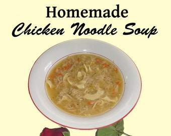 Homemade Chicken Noodle Soup Recipe, INSTANT DOWNLOAD, Free Shipping, Personal Use, Slow Cooker Recipe, Crock Pot Recipe, Soup Recipe