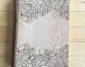Live edge wood burned floral frame