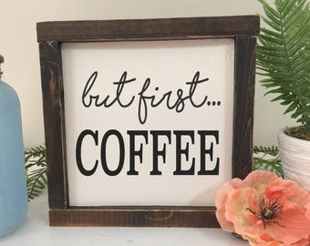 Coffee Wood Sign, First I Drink the Coffee, Wood Sign, Coffee Bar Decor, Framed Wood Sign