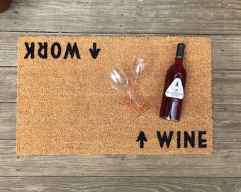 Wine / Work™ Mat (doormat) - Perfect Housewarming Gift, Wine Gift, Wine Lover, Winery, Funny Doormat