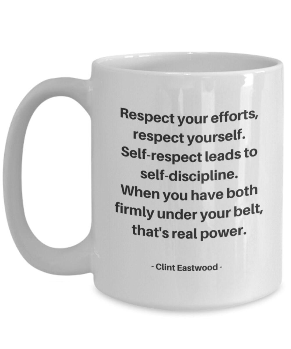 Clint Eastwood Mug Self Respect Discipline Real Etsy
