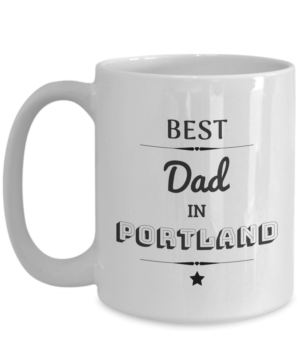 Best dad in Portland mug! | Great birthday gift, Christmas, Father\'s ...