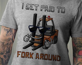 a815ae99 Funny forklift shirt, I Get Paid To Fork Around Funny Forklift T Shirts, Forklift  gift, Forklift lover tee