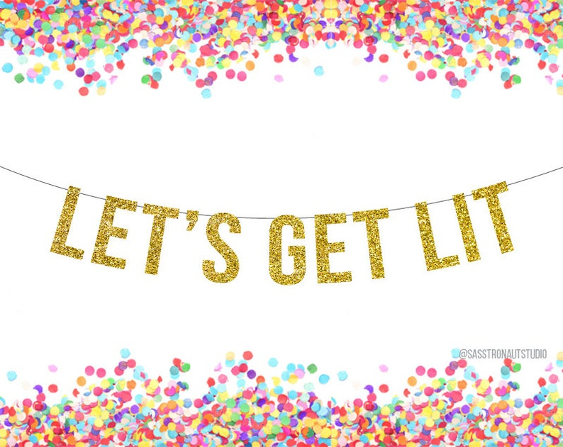 Apartment Decor Home Decor Banner Dorm room More Colors Available! Party Sign LET/'S GET LIT Glitter Banner