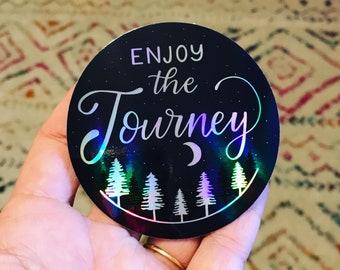 Enjoy the Journey Sticker| Gift | water bottle | laptop