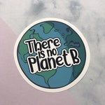 There Is No Planet B vinyl sticker // Laptop Decal Sticker