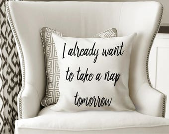I Already Want To Take a Nap Tomorrow - Nap Queen Pillow  - Teenager Gift - College Student Gift - Funny Coffee Mugs - to Daughter From Mom