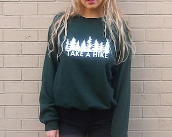 3a4839a6 Take A Hike Shirt Women's Sweatshirt Hiking Clothing PNW Sweatshirt Hiking  Shirt Crew Neck Sweater «« g180forest «« (crew, ss) ««