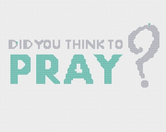 "Cross Stitch Kit ""Did You Think to Pray?"""