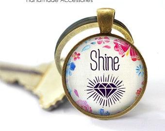 SHINE • Be Fabulous • Shine Like A Diamond • Bohemian • Mantra • Quote Key Ring • Keychain • Gift Under 20 • Made in Australia (K621)