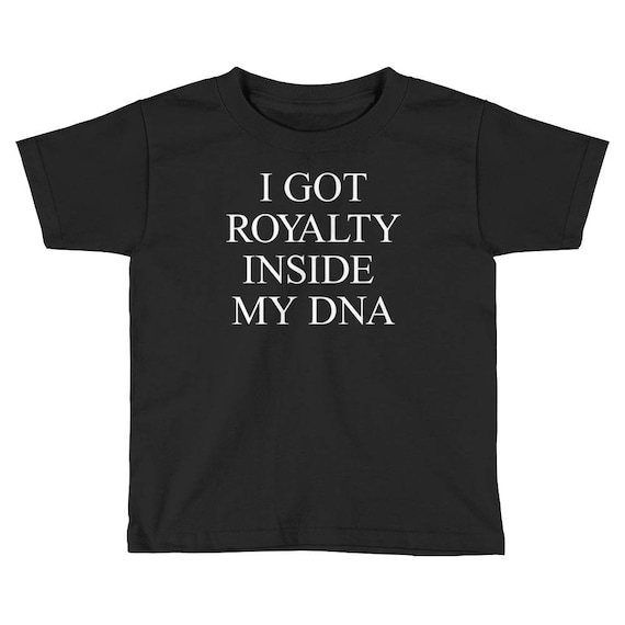 Royalty In My DNA Tee