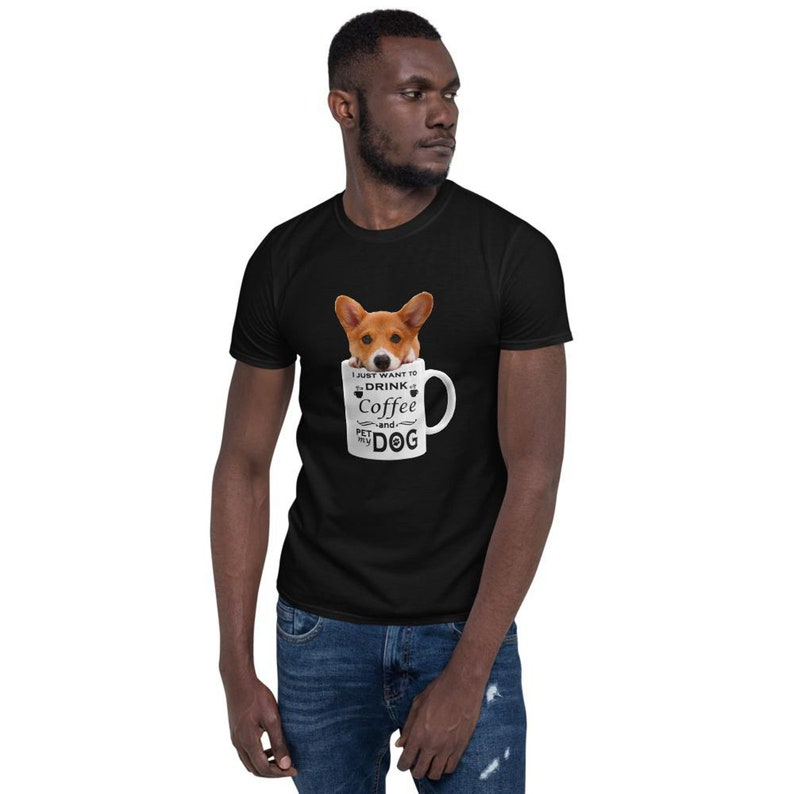 Men/'s T Shirt I just want to drink coffee and pet my dog Women/'s T shirt Your Dog here Unisex Customizable Coffee Dog Tee