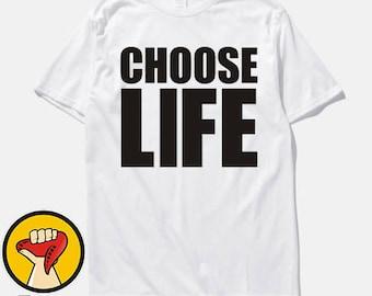 Choose Life Printed T Shirt Mens Womens Trainspotting 90'S Wham 80'S Retro Top Tshirt Tee Shirt Unisex More Colors XS - 2XL