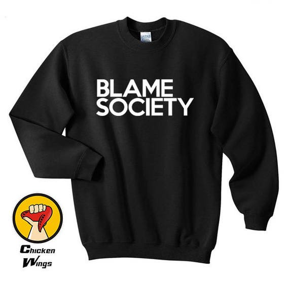 8db3a7b63621 Blame Society swag top Crewneck Sweatshirt Unisex More Colors
