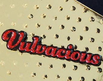 Vulvacious — Soft Enamel Lapel Pin