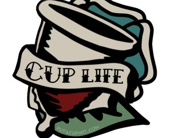 Cup Life Menstrual Cup Advocacy Sticker