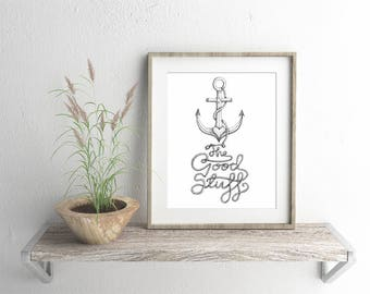Anchor The Good Stuff Giclee Fine Art Print - motivational artwork