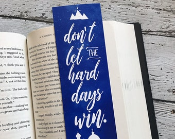 ACOMAF Bookmark, Don't let the hard days win, Mor, A Court of Thorns and Roses Bookmark, Rhysand, Feyre, Sarah J Maas, ACOTAR, Bookish Quote