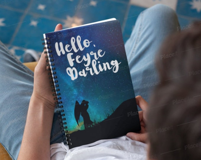 Rhysand, Hello Feyre Darling, Night Court,  Feysand, Feyre, ACOTAR Spiral Notebook, A Court of Mist and Fury, Sarah J Maas