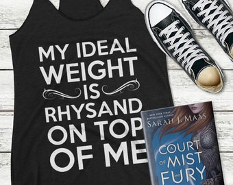 ACOTAR Rhysand Shirt, A Court of Thorns and Roses, Illyrian Warrior, My ideal weight is Rhysand on top of me, Tank Top, Book Boyfriend