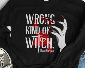 Throne of Glass Sweatshirt, Wrong Kind of Witch Manon Blackbeak, The Thirteen, Blackbeak Witch Coven, Irontheet Witches, Sarah J Maas