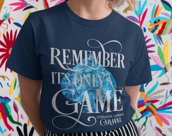 Caraval Shirt, Julian, Scarlett, Legend, Legendary, Stephanie Garber, Remember It's Only a Game, Caraval, Bookish Shirt, Circus, Games