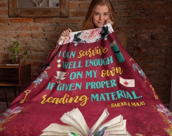 Book Lover Blanket, Throne of Glass Gift, Celaena Sardothien Quote, I can survive well enough on my own if given proper reading material