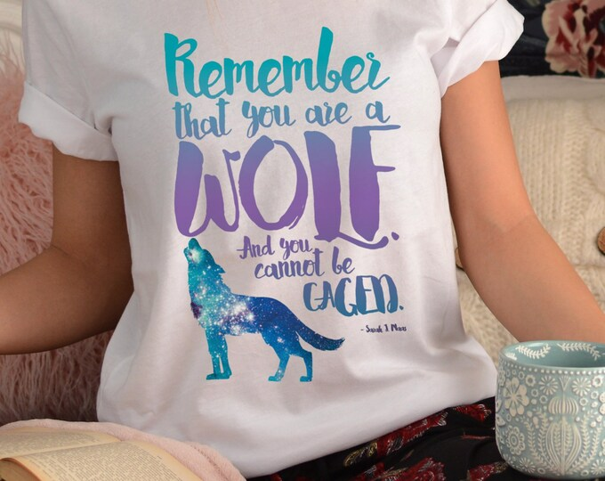 ACOWAR Quote Shirt, A Court of Wings and Ruin, Feyre, Rhysand, Feysand, Remember that you are a wolf, ACOTAR Gift, ACOMAF, Sarah J Maas