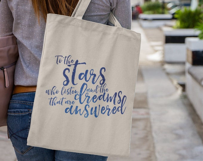 Rhysand Quote, To the stars who listen and the dreams that are answered, A Court of Mist and Fury, Feysand, Feyre, Sarah J Maas, Tote Bag