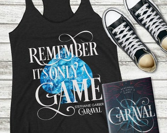 Caraval Stephanie Garber, Remember It's Only a Game, Caraval Shirt, Julian, Scarlett, Legend, Finale, Legendary, Caraval Series, Bookish
