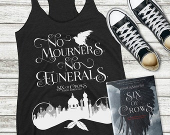 Six of Crows Shirt, No Mourners No Funerals, Kaz Brekker, Inej Ghafa, The Dregs, Tank Top, Crooked Kingdom, Grishaverse, Leigh Bardugo