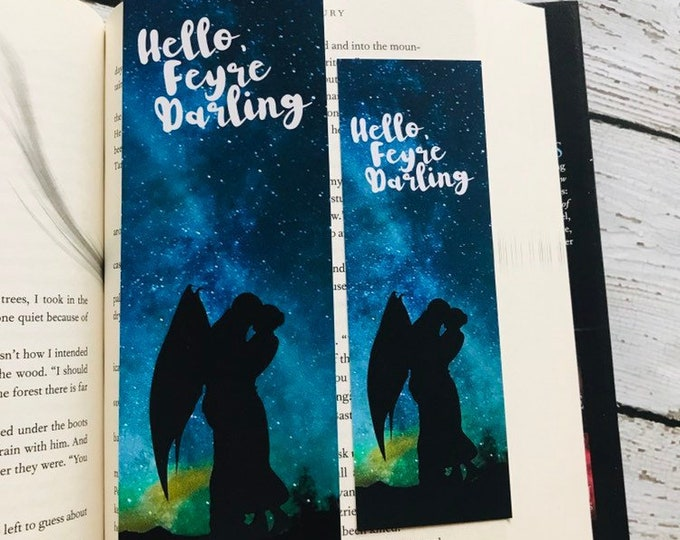 ACOMAF Bookmarks, Hello Feyre Darling, A Court of Thorns and Roses Bookmark, Feysand, Rhysand, Feyre, Sarah J Maas, ACOTAR, Bookish Bookmark