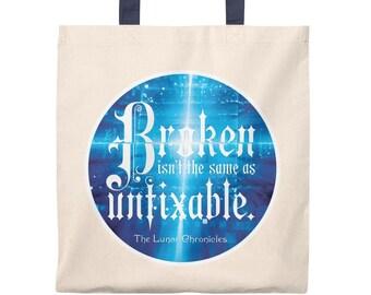 Lunar Chronicles, Tote Bag, Cinder, Scarlet, Cress, Winter, Marissa Meyer, Iko, Thorne, Wolf, Broken But Not Unfixable Lunar