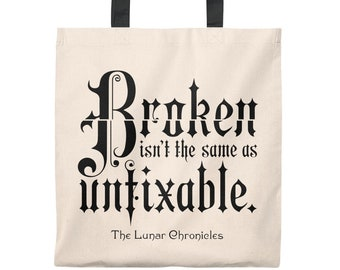 Lunar Chronicles Tote Bag, Cinder, Winter,  Scarlet, Cress, Marissa Meyer, Iko, Thorne, Wolf, But Not Unfixable, Cinder and Iko