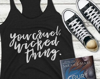 A Court of Thorns and Roses Shirt, You Cruel Wicked Thing, Rhysand Quote, ACOTAR Shirt, ACOMAF, Feyre, Feysand, Sarah J Maas
