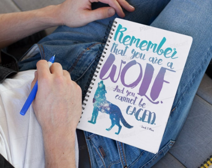 ACOTAR Notebook, Rhysand Quote, Remember that you are a wolf, Feysand, Feyre, A Court of Thorns and Roses, ACOWAR, Sarah J Maas, Notebook