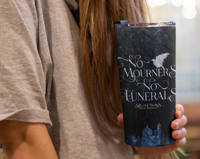 Six of Crows Travel Mug, Stainless Steel, No Mourners No Funerals, Kaz Brekker, Grishaverse, Bookish Gift